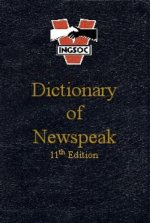 Newspeak Dictionary 11th Edition Ingsoc