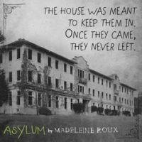 Asylum, the house, by Madeleine Roux