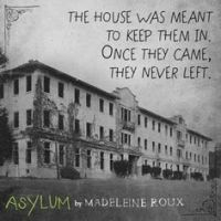 Asylum, the house, by Madeleine Roux