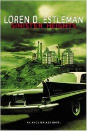 Sinister Heights, an Amos Walker Mystery by Loren D. Estleman