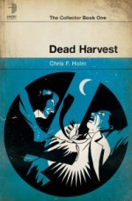 Dead Harvest Cover Chris Holm the Collector