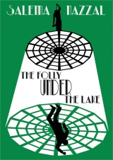The Folly Under the Lake Salema Nazzal