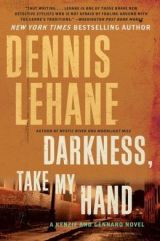 Darkness, Take My Hand Dennis Lehane