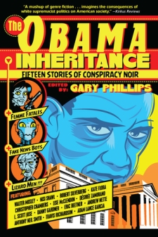 The Obama Inheritance: Fifteen Stories of Conspiracy Noir by Gary Phillips