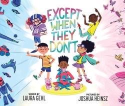 Except when they don't, Laura Gehl, Joshua Heinsz