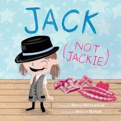 Jack not Jackie, Erica Silverman, holly Hatam